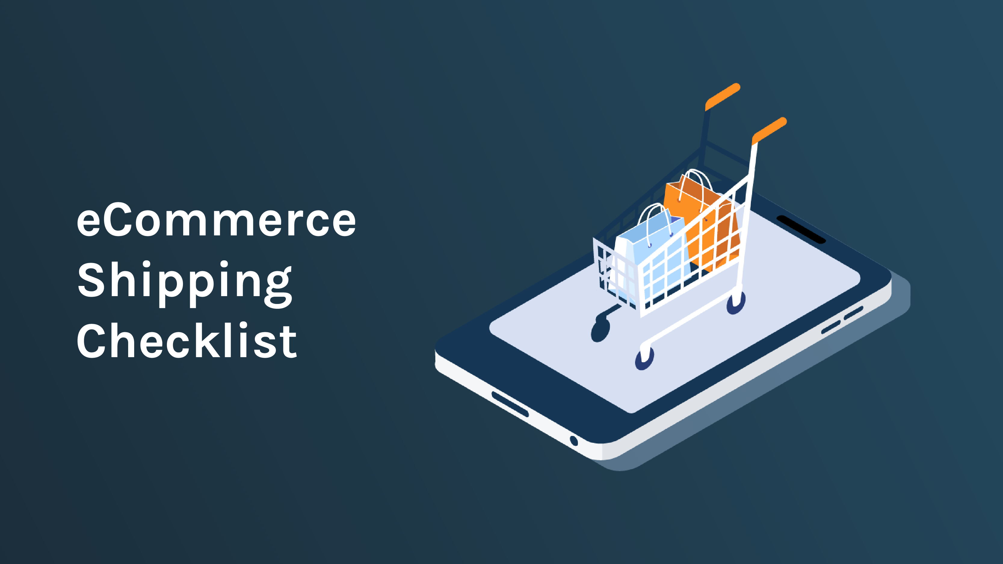 Free Downloadable eCommerce Shipping Checklist