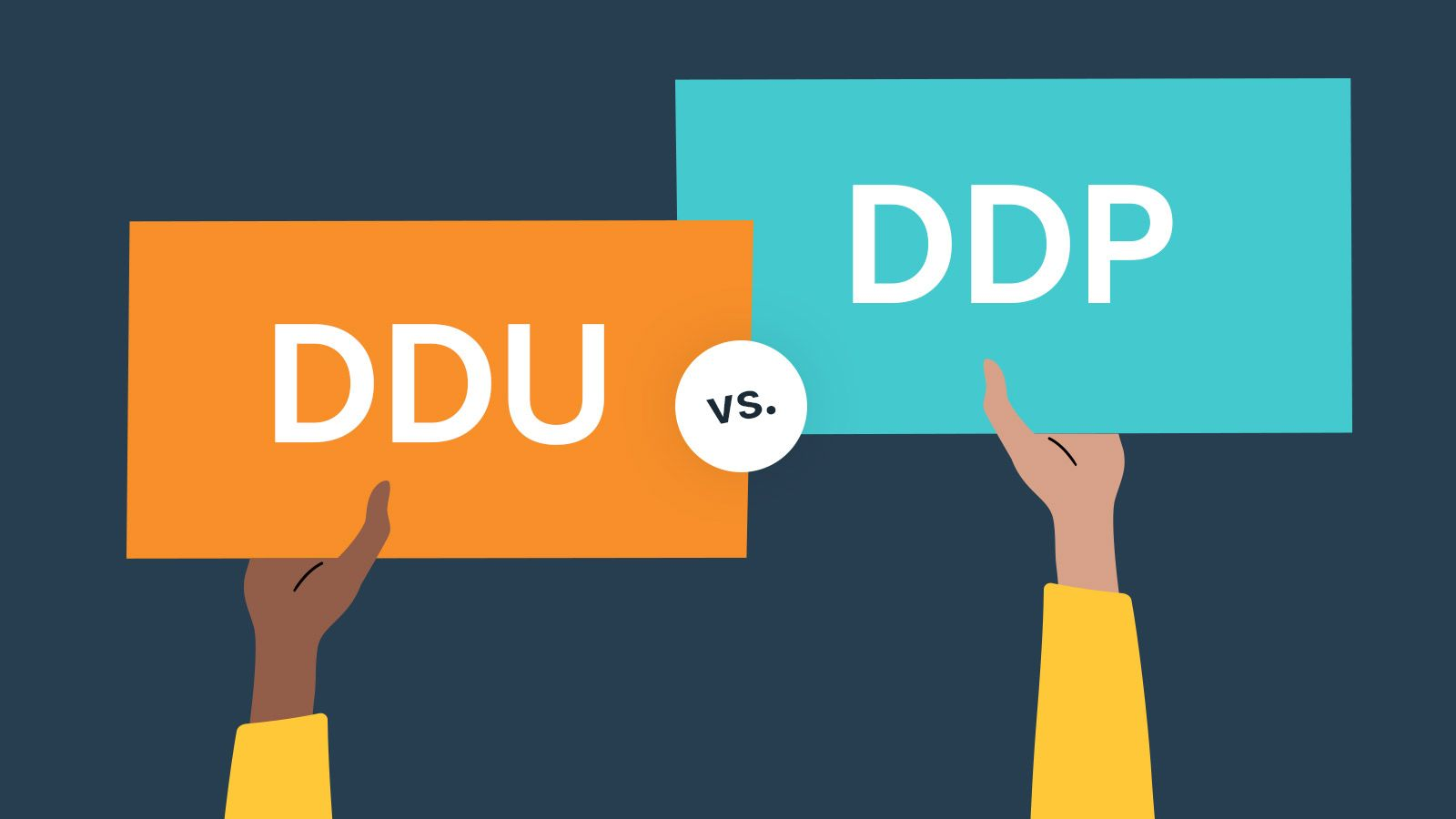 DDU vs DDP - Understanding the differences in Terms of Shipping